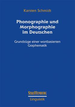 Phonographie und Morphographie im Deutschen von Schmidt,  Karsten