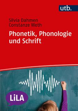 Phonetik, Phonologie und Schrift von Dahmen,  Silvia, Weth,  Constanze