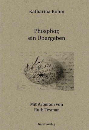Phosphor von Gomringer,  Nora, Kohm,  Katharina, Tesmar,  Ruth