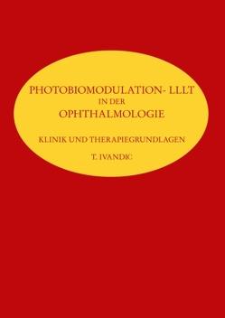 Photobiomodulation- LLLT von Ivandic,  T.
