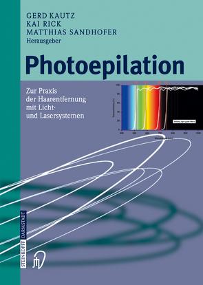 Photoepilation von Kautz,  G., Rick,  K., Sandhofer,  M.