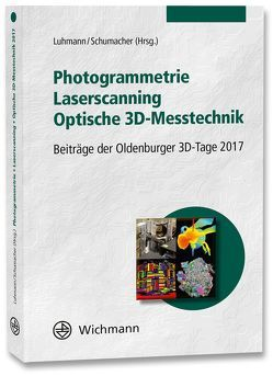 Photogrammetrie – Laserscanning – Optische 3D-Messtechnik von Luhmann,  Thomas, Schumacher,  Christina