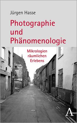 Photographie und Phänomenologie von Hasse,  Jürgen
