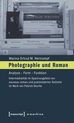 Photographie und Roman von Hertrampf,  Marina Ortrud M.