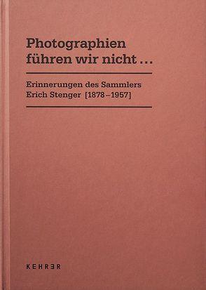 PHOTOGRAPHIEN FÜHREN WIR NICHT… von Halwani,  Miriam, Kemp,  Cornelia, Museum Ludwig Köln, Pohlmann,  Ulrich