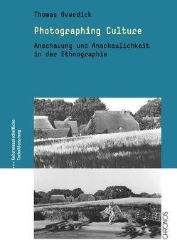 Photographing Culture von Overdick,  Thomas
