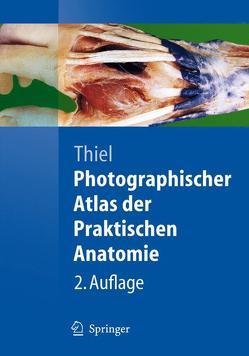Photographischer Atlas der Praktischen Anatomie von Thiel,  Walter