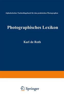 Photographisches Lexikon von Roth,  Karl de, Schnauss,  Julius Karl