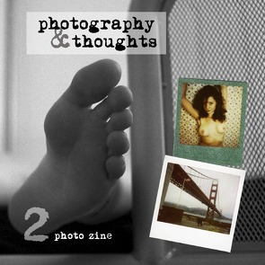 Photography & Thoughts Photozine / photography & thoughts #2 von Franz,  Ralf