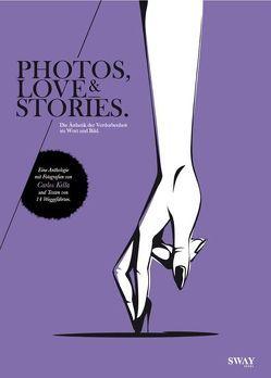 PHOTOS, LOVE & STORIES. von Kella,  Carlos