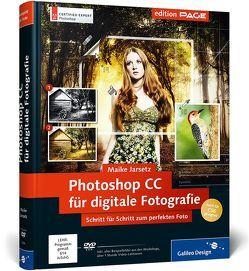 Photoshop CC für digitale Fotografie von Jarsetz,  Maike