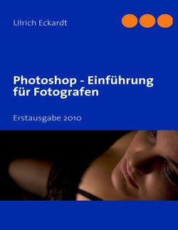 Photoshop Einführung für Fotografen von Eckardt,  Ulrich