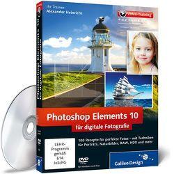 Photoshop Elements 10 für digitale Fotografie von Heinrichs,  Alexander