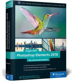 Photoshop Elements 2018 von Wolf,  Jürgen