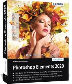 Photoshop Elements 2020 – Das umfangreiche Praxisbuch von Sänger,  Christian, Sänger,  Kyra