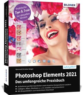 Photoshop Elements 2021 – Das umfangreiche Praxisbuch von Sänger,  Christian, Sänger,  Kyra