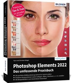 Photoshop Elements 2022 – Das umfangreiche Praxisbuch von Sänger,  Christian, Sänger,  Kyra