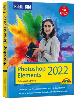 Photoshop Elements Bild für Bild erklärt von Gradias,  Michael