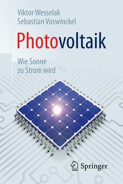 Photovoltaik – Wie Sonne zu Strom wird von Voswinckel,  Sebastian, Wesselak,  Viktor