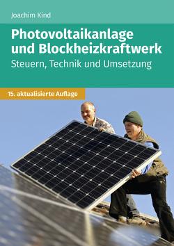 Photovoltaikanlage und Blockheizkraftwerk von Kind,  Joachim