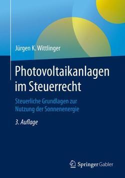 Photovoltaikanlagen im Steuerrecht von Wittlinger,  Jürgen K.