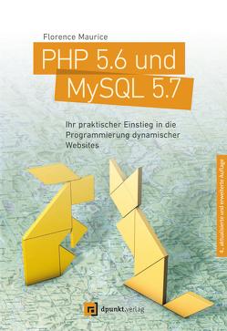 PHP 5.6 und MySQL 5.7 von Maurice,  Florence