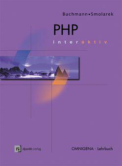 PHP – interaktiv von Buchmann,  Andreas, Smolarek,  Ralf