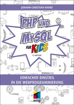 PHP und MySQL für Kids von Hanke,  Johann-Christian
