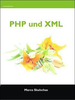 PHP und XML von Skulschus,  Marco