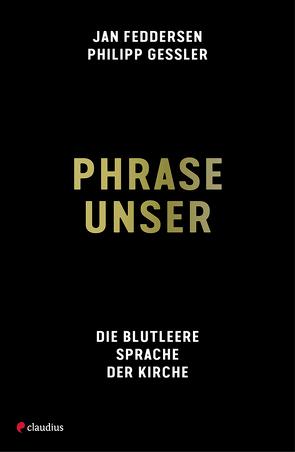 Phrase unser von Feddersen,  Jan, Gessler,  Philipp