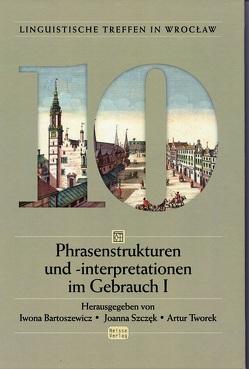 Phrasenstrukturen und -interpretationen im Gebrauch I von Bartoszewicz,  Iwona, Szczęk,  Joanna, Tworek,  Artur