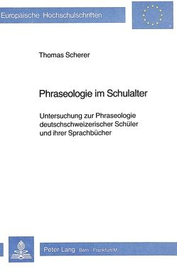 Phraseologie im Schulalter von Scherer,  Thomas