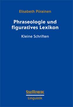 Phraseologie und figuratives Lexikon von Piirainen,  Elisabeth