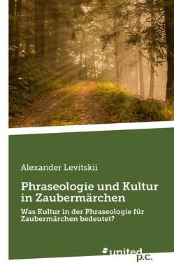 Phraseologie und Kultur in Zaubermärchen von Levitskii,  Alexander