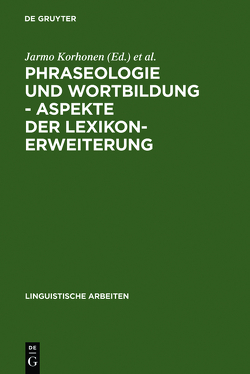 Phraseologie und Wortbildung – Aspekte der Lexikonerweiterung von Finnisch-Deutsche Sprachwissenschaftliche Konferenz 6,  1990,  Berlin, Korhonen,  Jarmo