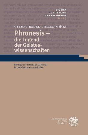 Phronesis – die Tugend der Geisteswissenschaften von Radke-Uhlmann,  Gyburg