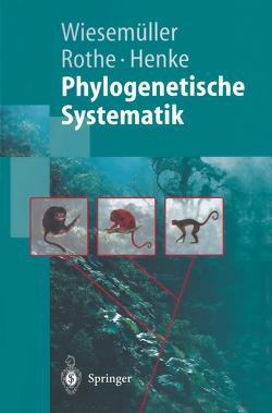 Phylogenetische Systematik von Henke,  Winfried, Rothe,  Hartmut, Wiesemüller,  Bernhard