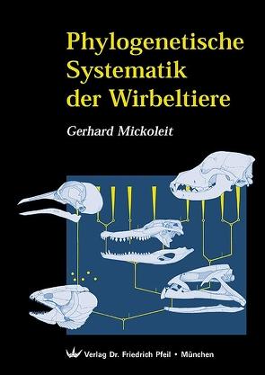 Phylogenetische Systematik der Wirbeltiere von Mickoleit,  Gerhard