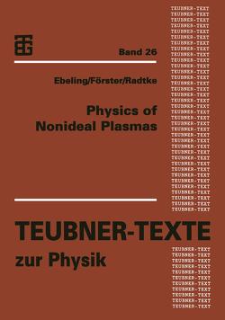 Physics of Nonideal Plasmas von Ebeling,  Werner, Foerster,  Andreas, Radtke,  Frank Olaf