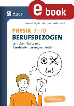 Physik 7-10 berufsbezogen von Day-Betschelt,  Jennifer