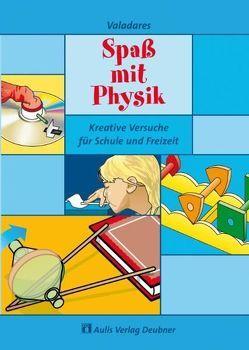 Physik allgemein / Spaß mit Physik von Roberto,  Cláudio, Teetzmann,  Hans, Valadares,  Eduardo de Campos, Valadares,  Friederike Wolff