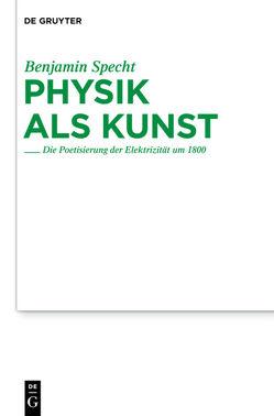 Physik als Kunst von Specht,  Benjamin