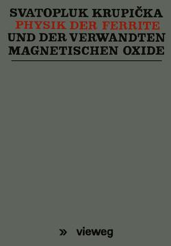 Physik der Ferrite und der verwandten magnetischen Oxide von Krupička,  Svatopluk