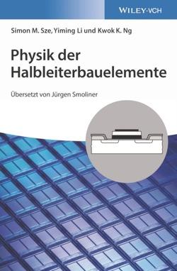 Physik der Halbleiterbauelemente von Li,  Yiming, Ng,  Kwok K., Smoliner,  Jürgen, Sze,  Simon M.
