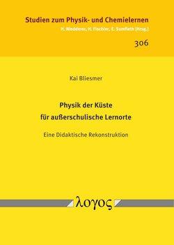 Physik der Küste für außerschulische Lernorte von Bliesmer,  Kai