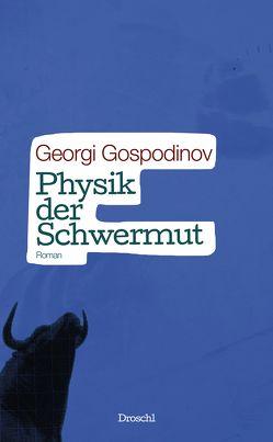Physik der Schwermut von Gospodinov,  Georgi, Sitzmann,  Alexander