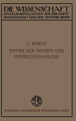 Physik der Sonnen- und Himmelsstrahlung von Dorno,  Carl W.
