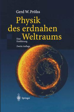Physik des erdnahen Weltraums von Prölss,  Gerd