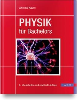 Physik für Bachelors von Rybach,  Johannes