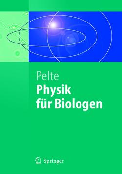 Physik für Biologen von Pelte,  Dietrich